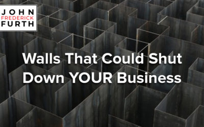 Walls That Could Shut Down YOUR Business