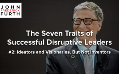 The Seven Traits of Successful Disruptive Leaders #2: Ideators and Visionaries, But Not Inventors