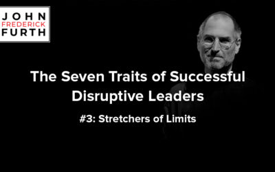 The Seven Traits of Successful Disruptive Leaders #3: Stretchers of Limits