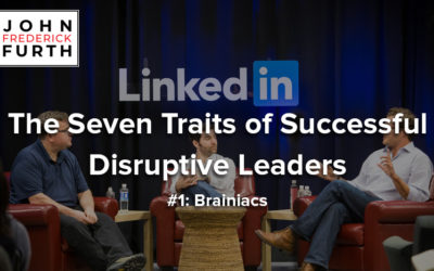 The Seven Traits of Successful Disruptive Leaders #1: Brainiacs