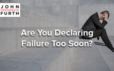 Are You Declaring Failure Too Soon?