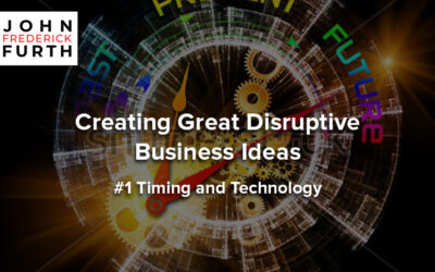 Creating Great Disruptive Business Ideas #1 Timing and Technology