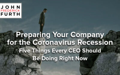 Preparing Your Company for the Coronavirus Recession Five Things Every CEO Should Be Doing Right Now