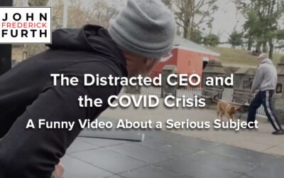 Video: The Distracted CEO and the COVID Crisis: A Funny Video About a Serious Subject