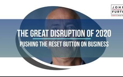 Video: The Great Disruption of 2020: Pushing the Reset Button on Your Business