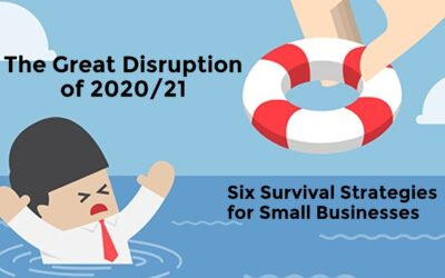 The Great Disruption of 2020: Six Survival Strategies for Small Businesses (VIDEO)