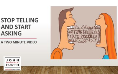 Stop Telling and Start Asking (VIDEO)